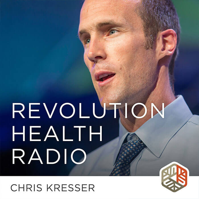 Revolution Health Radio podcast, Chris Kresser